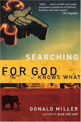 Donald Miller: Searching for God Knows What