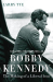 Larry Tye: Bobby Kennedy: The Making of a Liberal Icon