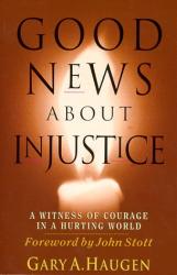 Gary Haugen: Good News About Injustice