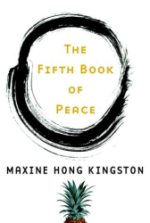 MAXINE HONG KINGSTON: The Fifth Book of Peace