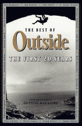 The Editors of Outside Magazine: The Best of Outside : The First 20 Years