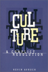 Kevin Avruch: Culture & Conflict Resolution