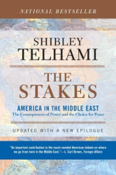 Shibley Telhami: The Stakes: America in the Middle East : The Conseaquences of Power and the Choice for Peace
