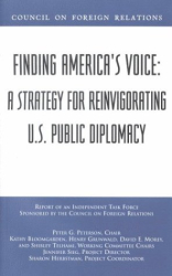 : Finding America's Voice: A Strategy for Reinvigorating U.S. Public Diplomacy : Report of an Independent Task Force Sponsored by the Council on Foreign ... lations (Council on Foreign Relations Press))