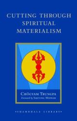 Chogyam Trungpa: Cutting Through Spiritual Materialism (Shambhala Library)