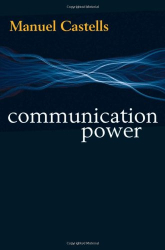 Manuel Castells: Communication Power