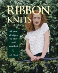 Judi Alweil: Ribbon Knits: 45 New Designs to Knit and Crochet