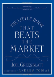 Joel Greenblatt: The Little Book That Beats The Market