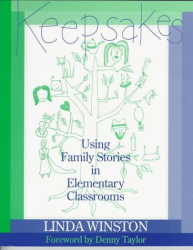 Linda Winston: Keepsakes: Using Family Stories in Elementary Classrooms