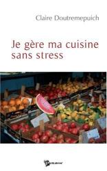 Claire Doutremepuich: Je Gere Ma Cuisine Sans Stress