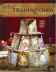 Bernie Berlin: Artist Trading Card Workshop: Create, Collect, Swap