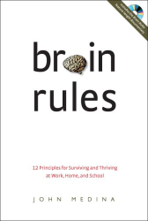 John Medina: Brain Rules: 12 Principles for Surviving and Thriving at Work, Home, and School (Book & DVD)