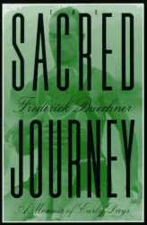 Frederick Buechner: The Sacred Journey : A Memoir of Early Days