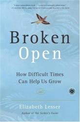 Elizabeth Lesser: Broken Open: How Difficult Times Can Help Us Grow