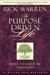 Rick Warren: The Purpose-driven Life:  What on Earth Am I Here For?