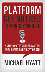 Michael Hyatt: Platform: Get Noticed in a Noisy World