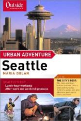 Maria Dolan: Outside Magazine's Urban Adventure: Seattle