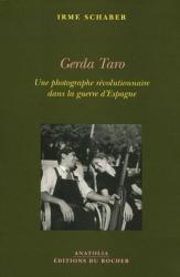 Irme Schaber: Gerda Taro : Une photographe révolutionnaire dans la guerre d'Espagne
