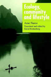 Arne Naess: Ecology, Community and Lifestyle: Outline of an Ecosophy