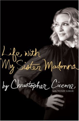 Christopher Ciccone: Life with My Sister Madonna