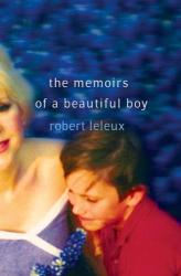 Robert Leleux: The Memoirs of a Beautiful Boy