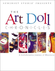 Catherine Moore: The Art Doll Chronicles: A Collaborative Journey of Discovery
