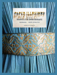 Barbara Stoeltie: Paper Illusions: The Art of Isabelle de Borchgrave