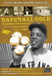 Dan Schlossberg: Baseball Gold: Mining Nuggets from Our National Pastime