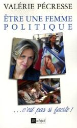 Valérie Pecresse: Etre une femme politique...