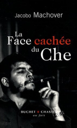 Jacobo Machover: La face cachée du Che