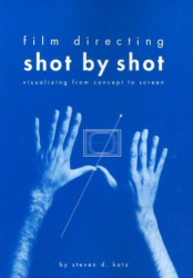 Steven Katz: Film Directing Shot by Shot : Visualizing from Concept to Screen