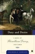 Pamela Aidan: Duty and Desire: A Novel of Fitzwilliam Darcy, Gentleman (Fitzwilliam Darcy Gentleman)
