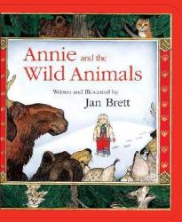 Jan Brett: Annie And the Wild Animals
