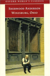 Sherwood Anderson: Winesburg, Ohio (Oxford World's Classics)