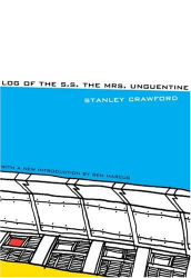 Stanley Crawford: Log of the S.S. the Mrs Unguentine