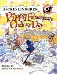 Astrid Lindgren: Pippi's Extraordinary Ordinary Day: An illustrated Story Book (Lindgren, Astrid, Pippi Longstocking Storybook.)