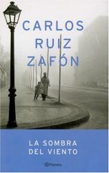 Carlos Ruiz Zafon: La Sombra Del Viento/ the Shadow of the Wind (Autores Espanoles E Iberoamericanos)