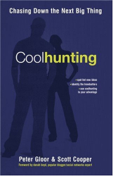 Peter A. Gloor: Coolhunting: Chasing Down the Next Big Thing