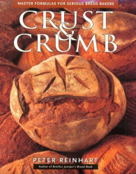 Peter Reinhart: Crust & Crumb: Master Formulas For Serious Bakers