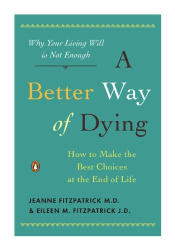 Jeanne Fitzpatrick: A Better Way of Dying: How to Make the Best Choices at the End of Life