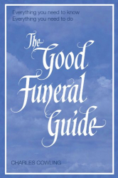 Charles Cowling: The Good Funeral Guide