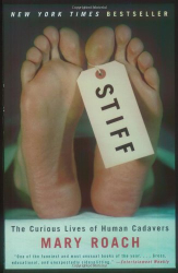 Mary Roach: Stiff: The Curious Lives of Human Cadavers