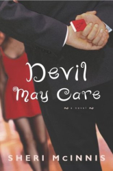 Sheri McInnis: Devil May Care : A Novel
