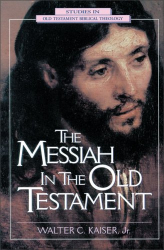 Jr., Dr. Walter C. Kaiser: Messiah in the Old Testament, The