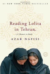 Azar Nafisi: Reading Lolita in Tehran: A Memoir in Books