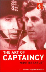 Mike Brearley: The Art of Captaincy