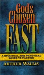 Arthur Wallis: God's Chosen Fast