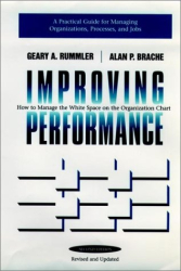Geary A. Rummler: Improving Performance: How to Manage the White Space in the Organization Chart (Jossey Bass Business and Management Series)