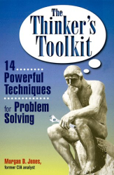 Morgan D. Jones: The Thinker's Toolkit: 14 Powerful Techniques for Problem Solving