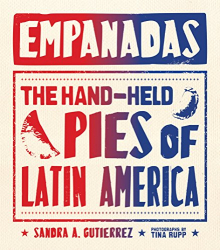 : Empanadas: The Hand-Held Pies of Latin America